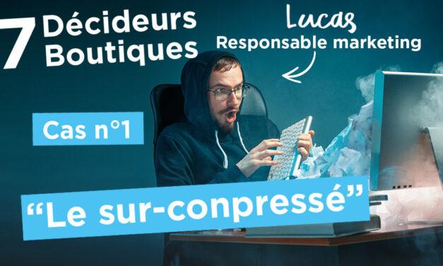 """7 Décideurs, 7 Boutiques : EP.1 – """"le sur-conpressÉ"""""""